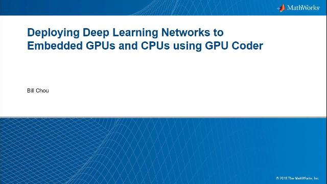 Learn how you can use MATLAB to build your computer vision and deep learning applications and then deploy them on GPUs such as the NVIDIA Tesla and Jetson, Intel Xeon CPUs, and ARM Cortex-A processors.