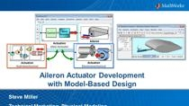 In this webinar we show how Model-Based Design can be applied to the development of an aileron actuation system. The concept of Model-Based Design is explained, and then we model, simulate, and deploy the model developed using, MATLAB, Simulink, Sims